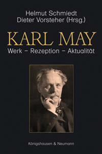 Karl May. Werk - Rezeption - Aktualität