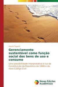 Gerenciamento Sustentavel Como Funcao Social DOS Bens de USO E Consumo