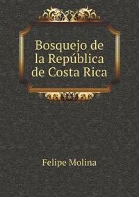 Bosquejo de La Republica de Costa Rica