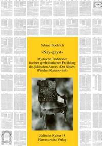 Nay-Gayst: Mystische Traditionen in Einer Symbolistischen Erzahlung Des Jiddischen Autors 'Der Nister' (Pinkhas Kahanovitsh)