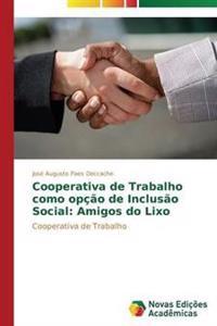 Cooperativa de Trabalho Como Opcao de Inclusao Social