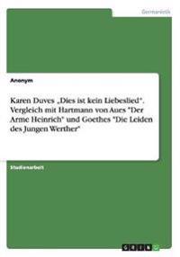 """Karen Duves """"Dies Ist Kein Liebeslied."""" Vergleich Mit Hartmann Von Aues """"Der Arme Heinrich"""" Und Goethes """"Die Leiden Des Jungen Werther"""""""