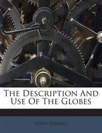 The Description And Use Of The Globes