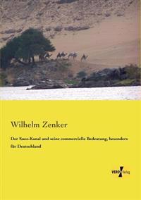 Der Suez-Kanal Und Seine Commercielle Bedeutung, Besonders Fur Deutschland