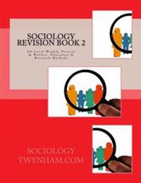 Sociology Revision Book 2: As-Level Wealth, Poverty & Welfare, Education & Research Methods