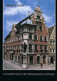 Geschichte Der Stadt Mindelheim in Schwaben