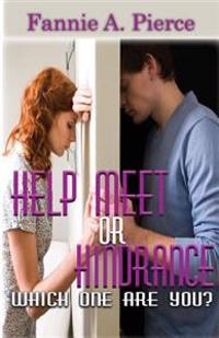 Help Meet or Hindrance: Which One Are You?