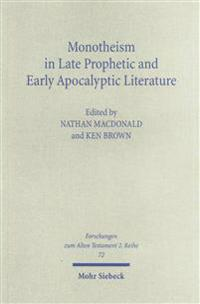 Monotheism in Late Prophetic and Early Apocalyptic Literature: Studies of the Sofja Kovalevskaja Research Group on Early Jewish Monotheism Vol. III