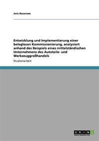 Entwicklung Und Implementierung Einer Beleglosen Kommissionierung, Analysiert Anhand Des Beispiels Eines Mittelstandischen Unternehmens Des Autoteile- Und Werkzeuggrohandels