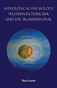 Astrological Psychology, Western Esotericism, and the Transpersonal