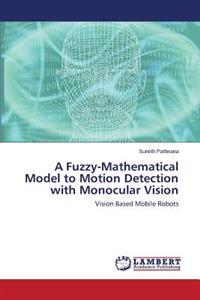 A Fuzzy-Mathematical Model to Motion Detection with Monocular Vision