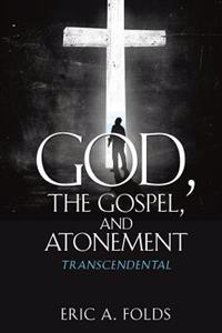 God, the Gospel, and Atonement