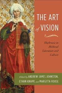 The Art of Vision: Ekphrasis in Medieval Literature and Culture