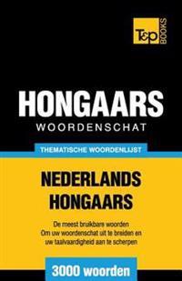 Thematische Woordenschat Nederlands-Hongaars - 3000 Woorden