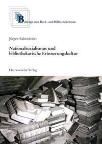 Nationalsozialismus Und Bibliothekarische Erinnerungskultur