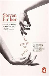 Sense of style - the thinking persons guide to writing in the 21st century
