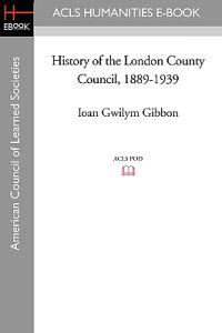 History of the London County Council, 1889-1939