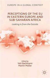 Perceptions of the EU in Eastern Europe and Sub-Saharan Africa