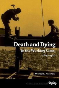 Death and Dying in the Working Class, 1865-1920