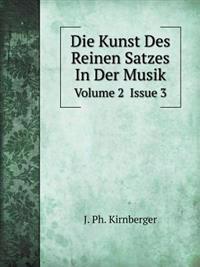 Die Kunst Des Reinen Satzes in Der Musik Volume 2 Issue 3