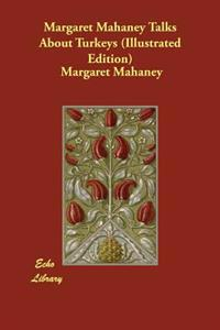 Margaret Mahaney Talks about Turkeys (Illustrated Edition)