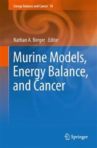 Murine Models, Energy Balance, and Cancer