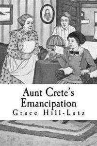 Aunt Crete's Emancipation