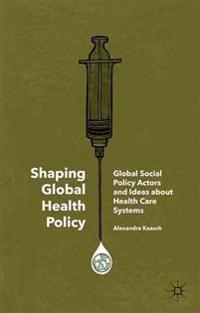 Shaping Global Health Policy