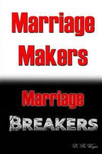Marriage Makers/Marriage Breakers