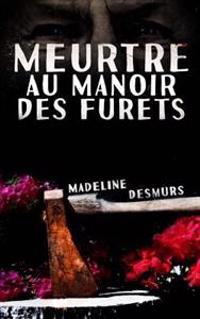 Meurtre Au Manoir Des Furets