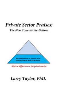 Private Sector Praises: The New Tone-At-The-Bottom