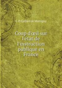 Coup D' Il Sur L'Etat de L'Instruction Publique En France