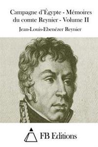 Campagne D'Egypte - Memoires Du Comte Reynier - Volume II