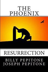 The Phoenix: Resurrection