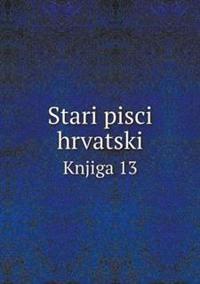 Stari Pisci Hrvatski Knjiga 13