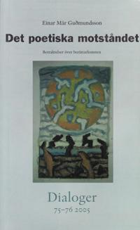 Det poetiska motståndet : betraktelser över berättarkonsten. Dialoger. 75-76(2005)