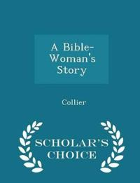 A Bible-Woman's Story - Scholar's Choice Edition