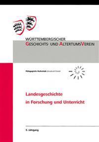 Landesgeschichte in Forschung Und Unterricht 5. Jahrgang: Beitrage Des Tages Der Landesgeschichte in Der Schule Vom 22. Oktober 2008 in Ulm