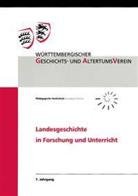 Landesgeschichte in Forschung Und Unterricht 7. Jahrgang: Beitrage Des Tages Der Landesgeschichte in Der Schule Vom November 2010 in Mullheim