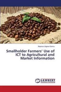 Smallholder Farmers' Use of Ict to Agricultural and Market Information