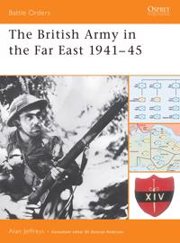 The British Army in The Far East 1941-45