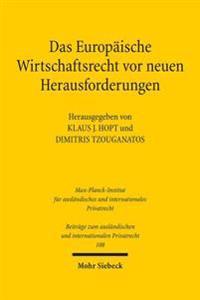 Das Europaische Wirtschaftsrecht VOR Neuen Herausforderungen: Beitrage Aus Deutschland Und Griechenland