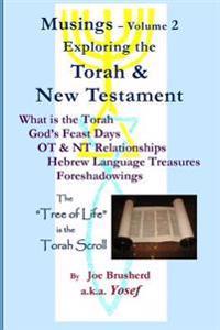 Musings Vol.#2 - Exploring the Torah & New Testament