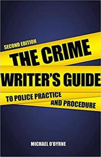 The Crime Writers' Guide to Police Practice and Procedure
