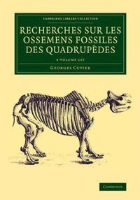 Recherches Sur Les Ossemens Fossiles Des Quadrupédes