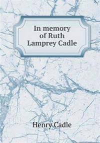 In Memory of Ruth Lamprey Cadle