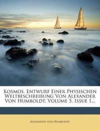 Kosmos. Entwurf Einer Physischen Weltbeschreibung Von Alexander Von Humboldt, Volume 5, Issue 1...
