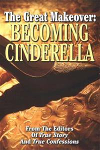 The Great Makeover: Becoming Cinderella