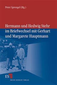 Hermann und Hedwig Stehr im Briefwechsel mit Gerhart und Margarete Hauptmann