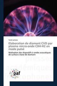 Elaboration de Diamant CVD Par Plasma Micro-Onde Ch4-H2 En Mode Pulse